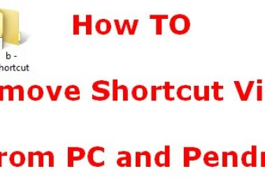 How to Remove shortcut virus permanently from PC, Pendrive and Laptop Computer