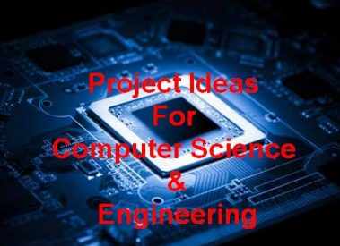 1000 Best Computer Science and Engineering (CSE) Project Topics Ideas For Students
