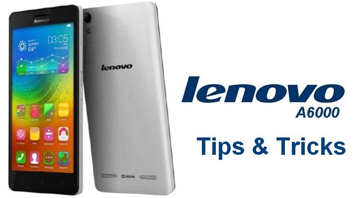 lenovo a 6000 plus tips and tricks
