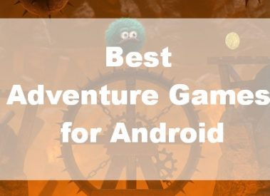 Top 6 Best Adventure Games for Android Free Download