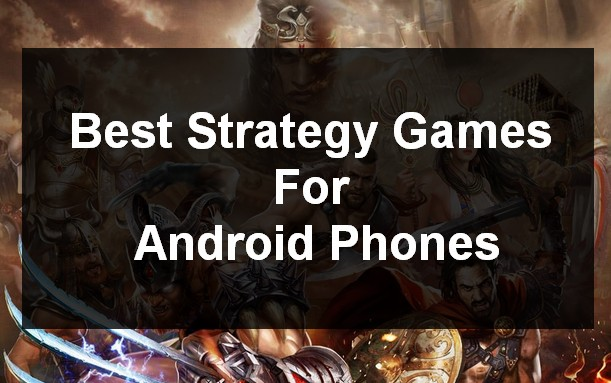 Best Strategy Games For Android Phones