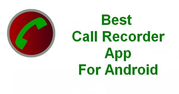 Top Best Call Recorder App for Android