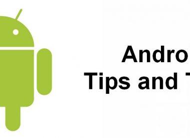 11 Android Tips and Tricks for your Smartphones 2017