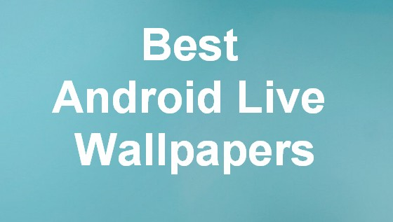 best live wallpapers for android mobile free download