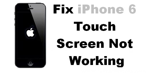 Fix iPhone 6 Touch Screen Not Working