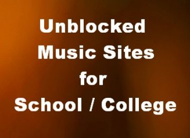 7 Best Free Unblocked Music Sites for Schools/ Colleges/Workplace