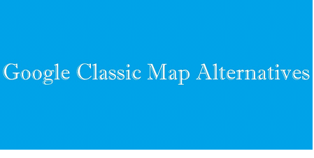 google classic map alternative