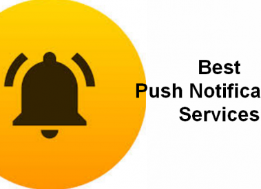 9 Best Push Notification Services (Free/Paid) for Web, Browser, Android and iOS App
