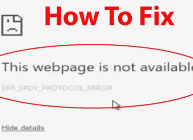 "How to Fix Google Chrome ""ERR_SPDY_PROTOCOL_ERROR"" Permanently"