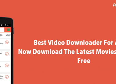 7 Best Video Downloaded for Android 2017 For Youtube, Facebook and Other Sites