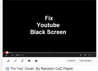 How to Fix Youtube Black Screen Error Problem
