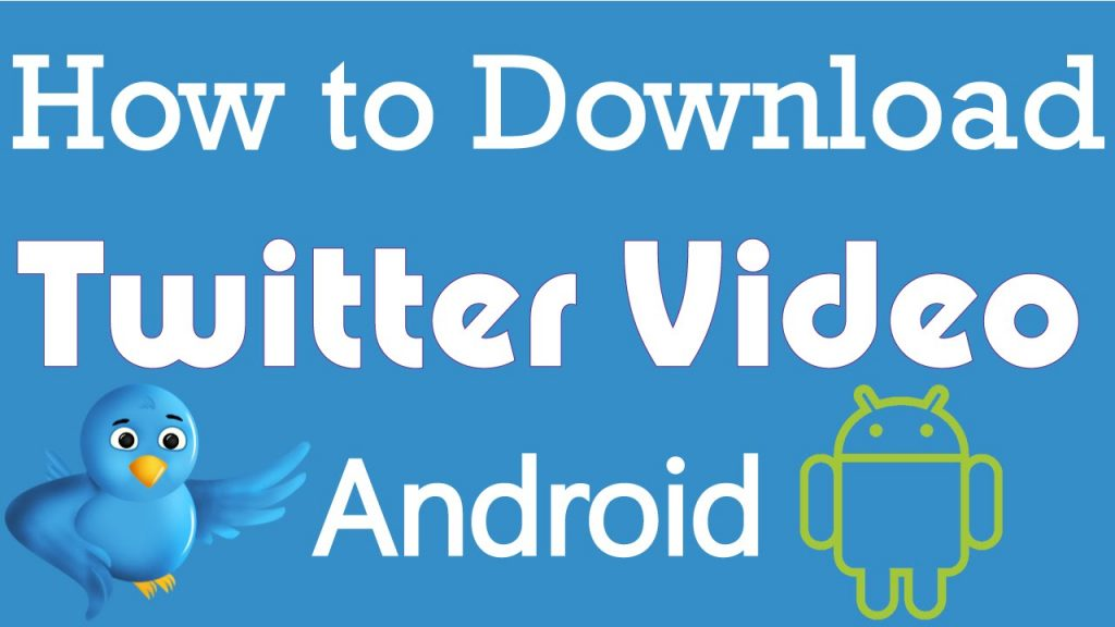 How to download the Twitter videos on Android